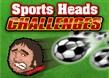Koca Kafalar Futbol: Meydan Okuma
